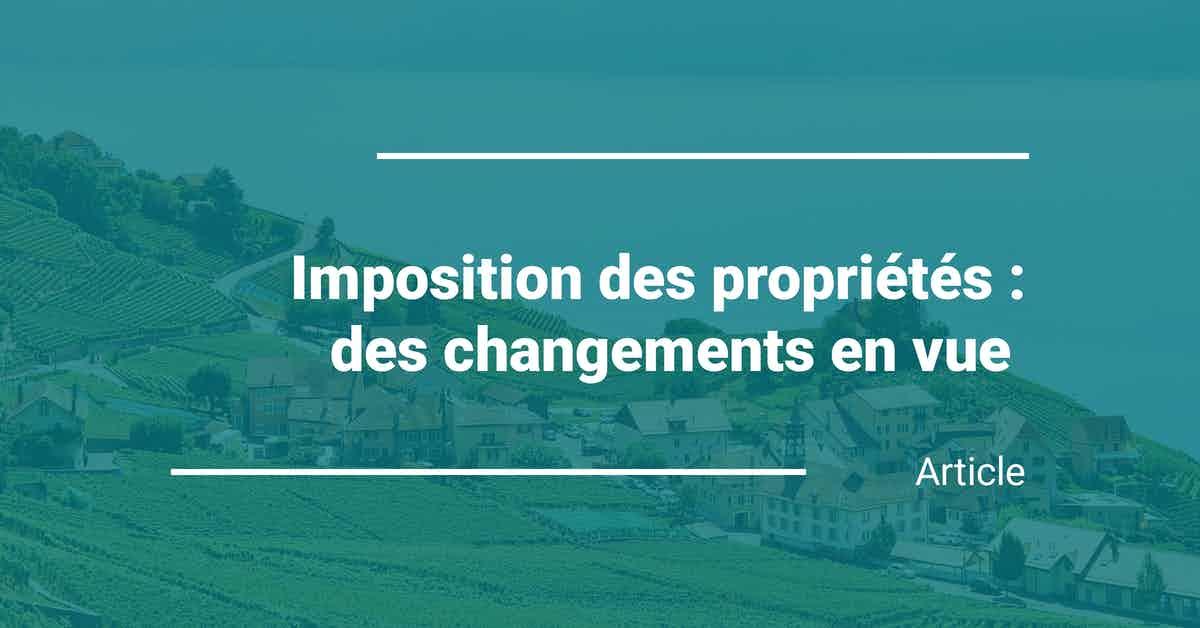 Imposition des propriétés: des changements en vue